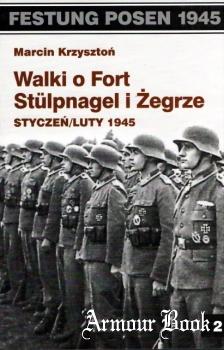 Walki o Fort Stulpnagel i Zegrze - styczen/luty 1945 (Festung Posen 1945 № 2) [Wydawnictwo POMOST]