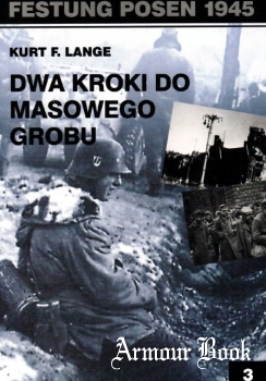 Dwa kroki od masowego grobu (Festung Posen 1945 № 3) [Wydawnictwo POMOST]