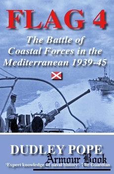 Flag 4: The Battle of Coastal Forces in the Mediterranean 1939-1945 [House of Stratus]