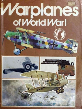 Warplanes & Air Battles of World War I [History of the World Wars Library]