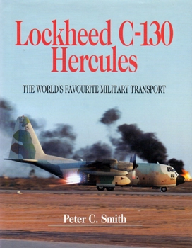 Lockheed C-130 Hercules: The World's Favourite Military Transport [Airlife Publishing]