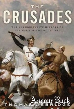 The Crusades: The Authoritative History of the War for the Holy Land [Ecco]