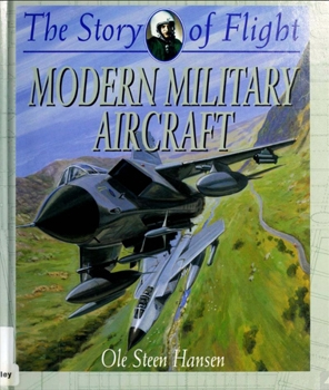 Modern Military Aircraft [The Story of Flight]
