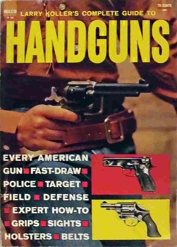 Larry Koller's Complete Guide to Handguns [Arco Publishing Company]