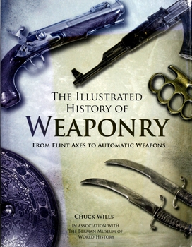 The Illustrated History of Weaponry [Carlton Books]