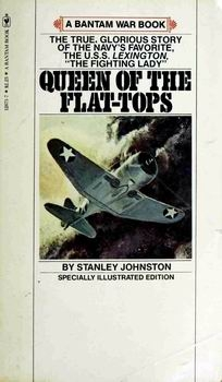 Queen of the Flat-Tops: The U.S.S. Lexington and the Coral Sea Battle [Bantam Books]