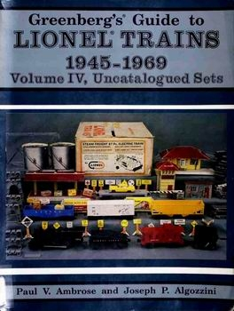 Greenberg's Guide to Lionel Trains 1945-1969 Vol.IV, Uncatalogued Sets [Greenberg Publishing Company]