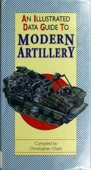 An Illustrated Data Guide to Modern Artillery [Chelsea House Publications]