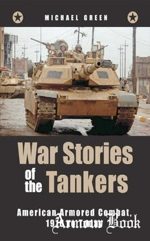 War Stories of the Tankers: American Armored Combat, 1918 to Today [Zenith Press]