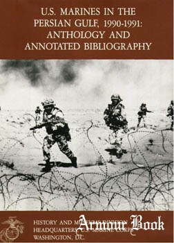 U.S. Marines in the Persian Gulf 1990-1991: Anthology and Annotated Bibliography [U.S. Marine Corps]
