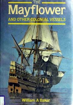 The Mayflower and Other Colonial Vessels [Naval Institute Press]