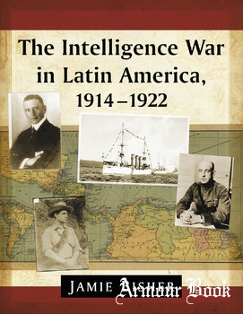 The Intelligence War in Latin America 1914-1922 [McFarland & Company]