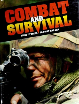 Combat and Survival: What it Takes to Fight and Win (vol.17)