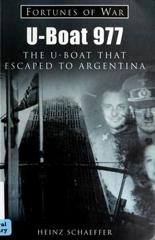 U-Boat 977 The U-Boat That Escaped to Argentina [Fortunes of War]