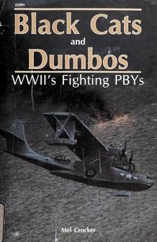 Black Cats and Dumbos: WWII's Fighting PBYs [Aero Publishers]