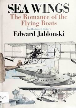 Seawings: The Romance of the Flying Boats [Doubleday & Company]