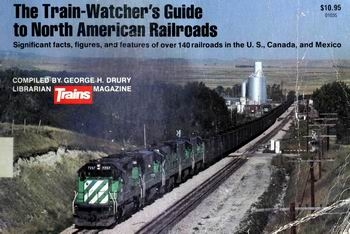 The Train-Watcher's Guide to North American Railroads [Kalmbach Publishing]