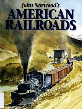 John Norwood's American Railroads [Heimburger House Publishing]