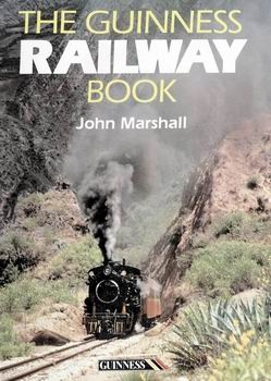 The Guinness Railway Book [Guinness Books]