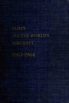 Jane's All the World's Aircraft 1963-1964 [Jane's Publishing Company]