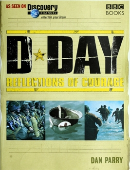 D-Day: Reflections of Courage [BBC Books]
