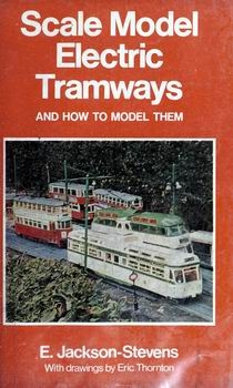 Scale Model Electric Tramways, and How to Model Them [Great Albion Books]