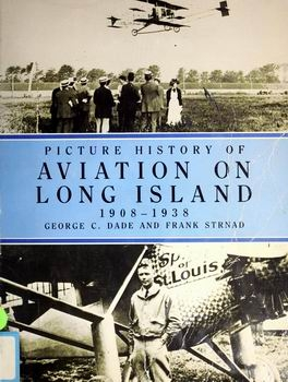Picture History of Aviation on Long Island, 1908-1938 [Dover Publications]