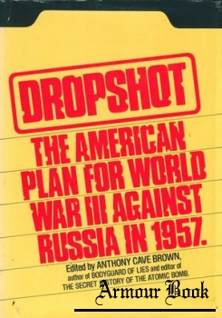 Dropshot: The American Plan for World War III against Russia in 1957 [The Dial Press/James Wade]