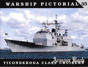 Ticonderoga Class Cruisers [Warship Pictorial 35]