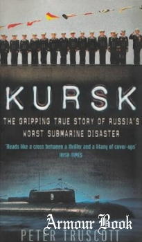 Kursk: The Gripping True Story of Russia's Worst Submarine Disaster [Pocket Books]