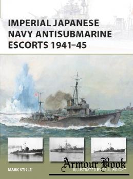 Imperial Japanese Navy Antisubmarine Escorts 1941-1945 [Osprey New Vanguard 248]