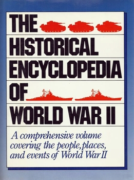 The Historical Encyclopedia of World War II [Facts on File]