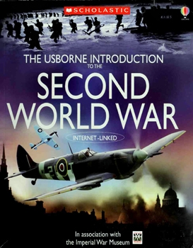 The Usborne Introduction to the Second World War [Scholastic]
