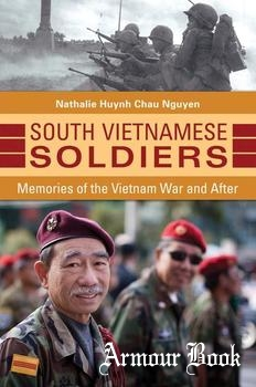 South Vietnamese Soldiers: Memories of the Vietnam War and After [Praeger]