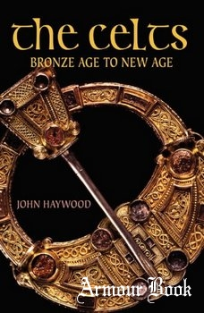The Celts: Bronze Age to New Age [Routledge]