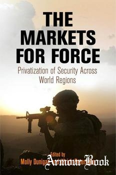 The Markets for Force: Privatization of Security Across World Regions [University of Pennsylvania Press]