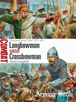 Longbowman vs Crossbowman: Hundred Years' War 1337-1460 [Osprey Combat 24]