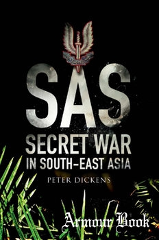 SAS: Secret War in South East Asia [Greenhill Book]