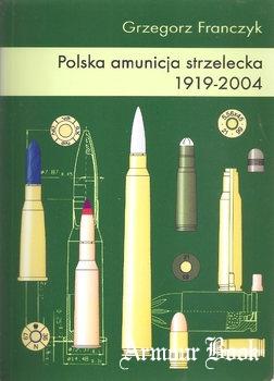 Polska Amunicja Strzelecka 1919-2004 [Gregorz Franczyk]