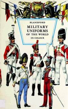 Military Uniforms of the World in Colour [Blandford Press]