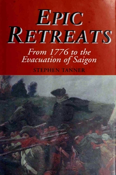 Epic Retreats: From 1776 to the Evacuation of Saigon [Castle Books]