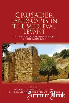 Crusader Landscapes in the Medieval Levant [University of Wales Press]