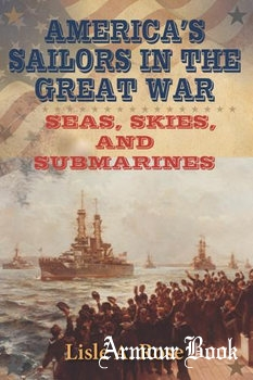 America's Sailors in the Great War: Seas, Skies, and Submarines [University of Missouri]
