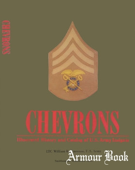 Chevrons: Illustrated History and Catalog of U.S. Army Insignia [Smithsonian Institution Press]