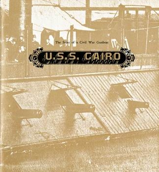 The Story of a Civil War Gunboat U.S.S. Cairo [U.S. National Park Service]