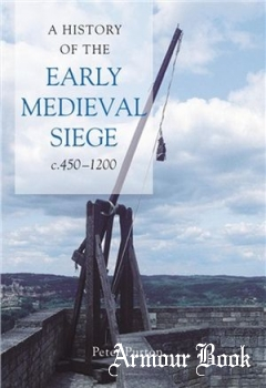 A History of the Early Medieval Siege, c.450-1200 [Boydell Press]