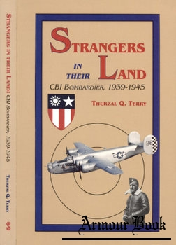 Strangers in Their Land: CBI Bombardier 1939-1945 [Sunflower University Press]