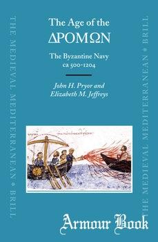 The Age of the Dromon: The Byzantine Navy ca 500-1204 [Koninklijke Brill NV]