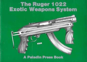 The Ruger 1022 Exotic Weapons System [Paladin Press]