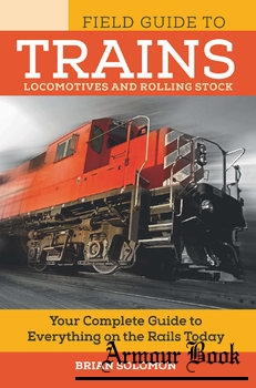 Field Guide to Trains: Locomotives and Rolling Stock [Quarto Publishing Group]